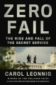 Cover for Zero fail: the rise and fall of the Secret Service
