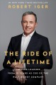 Cover for The ride of a lifetime: lessons learned from 15 years as CEO of the Walt Di...