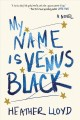 Cover for My name is Venus Black: a novel