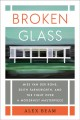 Cover for Broken glass: Mies van der Rohe, Edith Farnsworth, and the fight over a mod...
