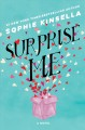 Cover for Surprise me: a novel