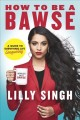 Cover for How to be a bawse: a guide to conquering life