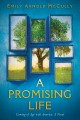Cover for A promising life: coming of age with America: a novel