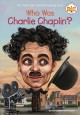 Cover for Who was Charlie Chaplin?