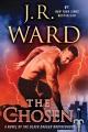 Cover for The chosen: a novel of the Black Dagger Brotherhood