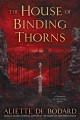 Cover for The house of binding thorns: a Dominion of the Fallen novel