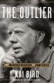Cover for The outlier: the unfinished presidency of Jimmy Carter
