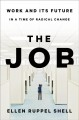 Cover for The job: work and its future in a time of radical change
