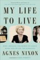 Cover for My life to live: how I became the queen of soaps when men ruled the airwave...