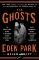 Cover for The ghosts of Eden Park: the bootleg king, the women who pursued him, and t...