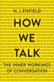Cover for How we talk: the inner workings of conversation