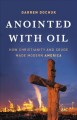 Cover for Anointed with oil: how Christianity and crude made modern America