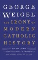 Cover for The irony of modern Catholic history: how the Church rediscovered itself an...