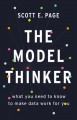 Cover for The Model Thinker: What You Need to Know to Make Data Work for You