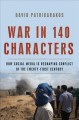 Cover for War in 140 characters: how social media is reshaping conflict in the twenty...