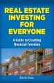 Cover for Real estate investing for everyone: a guide to creating financial freedom