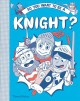 Cover for So you want to be a knight?