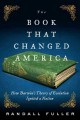 Cover for The book that changed America: how Darwin's theory of evolution ignited a n...