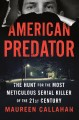 Cover for American predator: the hunt for the most meticulous serial killer of the 21...