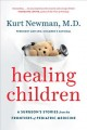 Cover for Healing children: a surgeon's stories from the frontiers of pediatric medic...