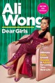 Cover for Dear girls: intimate tales, untold secrets & advice for living your best li...