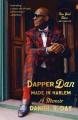 Cover for Dapper Dan: made in Harlem: a memoir