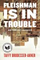 Cover for Fleishman is in trouble: a novel