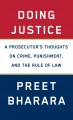 Cover for Doing justice: a prosecutor's thoughts on crime, punishment, and the rule o...