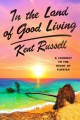Cover for In the land of good living: a journey to the heart of Florida