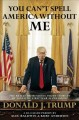 Cover for You can't spell America without me: the really tremendous inside story of m...