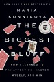 Cover for The biggest bluff: how I learned to pay attention, master the odds, and win