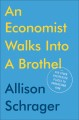Cover for An economist walks into a brothel: and other unexpected places to understan...