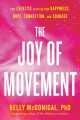 Cover for The joy of movement: how exercise helps us find happiness, hope, connection...