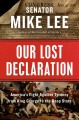 Cover for Our lost Declaration: America's fight against tyranny from King George to t...