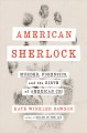 Cover for American Sherlock: murder, forensics, and the birth of American CSI