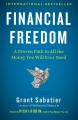 Cover for Financial freedom: a proven path to all the money you will ever need