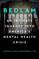 Cover for Bedlam: an intimate journey into America's mental health crisis