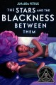 Cover for The stars and the blackness between them