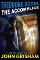 Cover for Theodore Boone: the accomplice