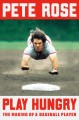 Cover for Play hungry: the making of a baseball player
