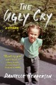 Cover for The ugly cry: a memoir