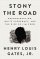 Cover for Stony the road: Reconstruction, white supremacy, and the rise of Jim Crow