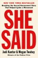 Cover for She said: breaking the sexual harassment story that helped ignite a movemen...