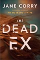 Cover for The dead ex: a novel