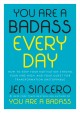 Cover for You are a badass every day: how to keep your motivation strong, your vibe h...