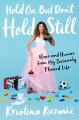 Cover for Hold on, but don't hold still: hope and humor from my seriously flawed life