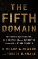 Cover for The fifth domain: defending our country, our companies, and ourselves in th...