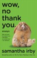 Cover for Wow, No Thank You: Essays