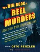 Cover for The Big Book of Reel Murders: Stories That Inspired Great Crime Films