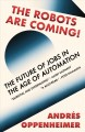 Cover for The robots are coming!: the future of jobs in the age of automation